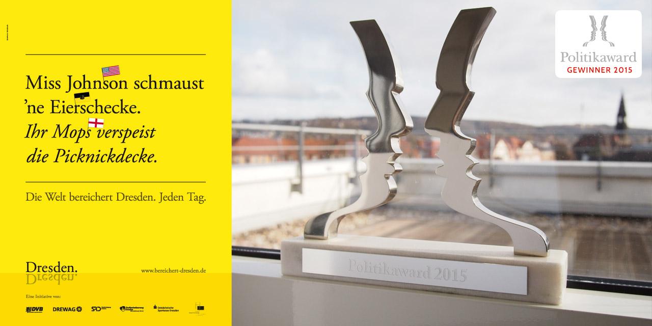 """Die Kampagne """"Die Welt bereichert Dresden. Jeden Tag"""" gewinnt den Politikaward 2015 in der Kategorie """"Öffentlicher Sektor""""."""